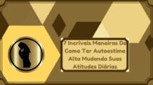 7 Incríveis Maneiras De Como Ter Autoestima Alta Mudando Suas Atitudes Diárias